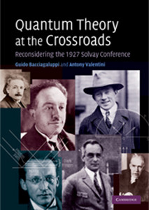 Quantum Theory at the Crossroads Image source: Cambridge University Press