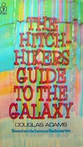 The Hitchhiker's Guide to the Galaxy Image source: Pan Books