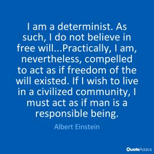 Einstein I am a determinist quote (1)